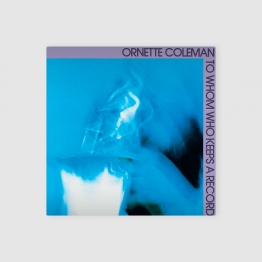 Ornette Coleman - To Whom Who Keeps a Record album cover