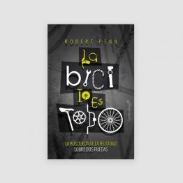 Portada libro - La bici lo es todo