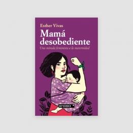 Portada Libro mamá desobediente