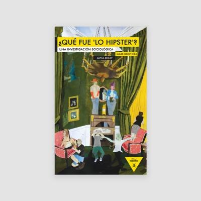 Portada Libro ¿Qué fue 'lo hipster'?