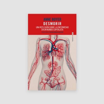 Portada Libro Desmorir. Una reflexión sobre la enfermedad en un mundo capitalista