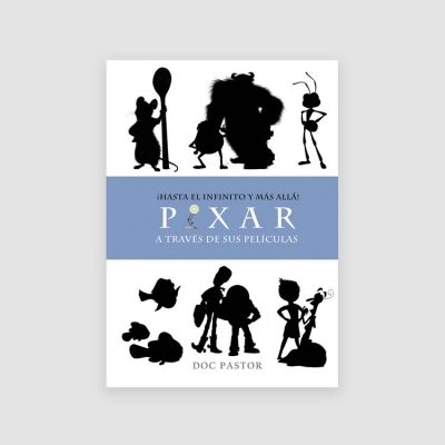 Portada Libro ¡Hasta el infinito y más allá! La historia de Pixar a través de sus películas