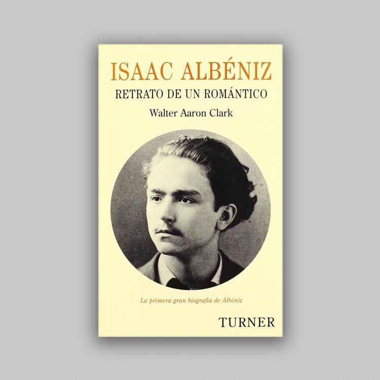Portada Isaac Albéniz - Retrato de un Romántico