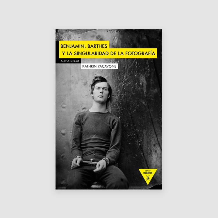 Portada libro Benjamin, Barthes y la singularidad de la fotografía