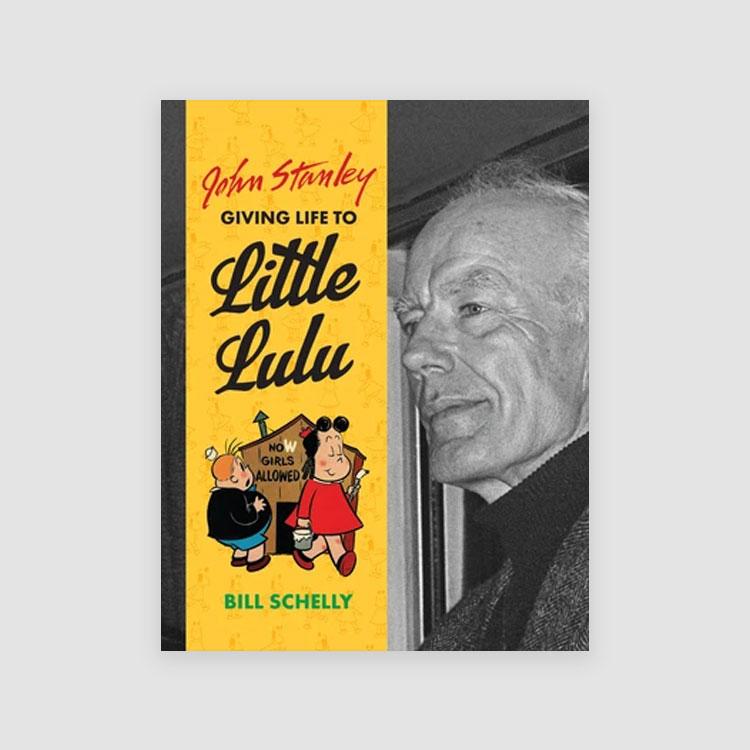 Portada Libro John Stanley: Giving Life To Little Lulu