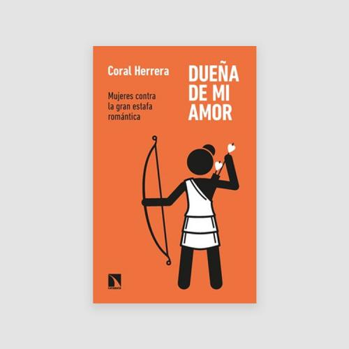 Portada Libro Dueña de mi amor. Mujeres contra la gran estafa romántica