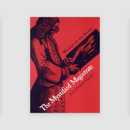 Marquis de Sade: The Mystified Magistrate