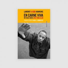 Portada libro En carne viva: mi viaje con el Wu-Tang Clan